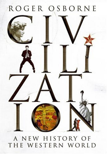 Civilization: A New History of the Western World 9780224062411