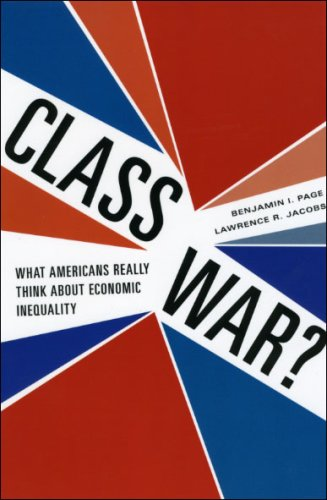 Class War?: What Americans Really Think about Economic Inequality 9780226644554