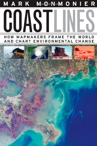 Coast Lines: How Mapmakers Frame the World and Chart Environmental Change 9780226534039