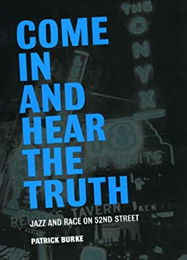 Come in and Hear the Truth: Jazz and Race on 52nd Street 9780226080710