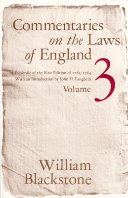 Commentaries on the Laws of England, Volume 3: A Facsimile of the First Edition of 1765-1769 9780226055435