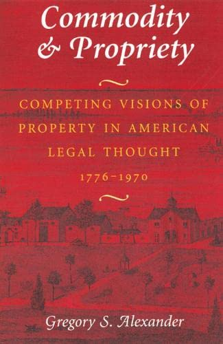 Commodity & Propriety: Lessons for American Takings Jurisprudence 9780226013541