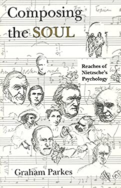 Composing the Soul: Reaches of Nietzsche's Psychology 9780226646862