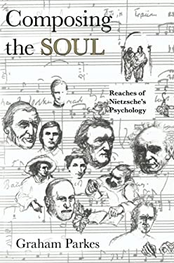 Composing the Soul: Reaches of Nietzsche's Psychology 9780226646879