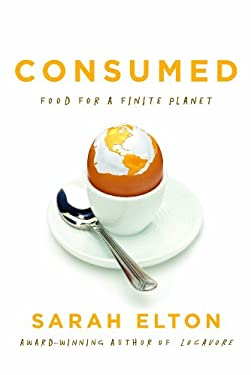 Consumed: Food for a Finite Planet 9780226093628