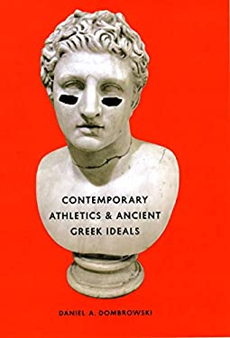 Contemporary Athletics & Ancient Greek Ideals 9780226155463