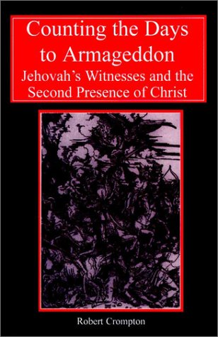 Counting the Days to Armageddon: The Jehovah's Witnesses and the Second Presence of Christ 9780227679395