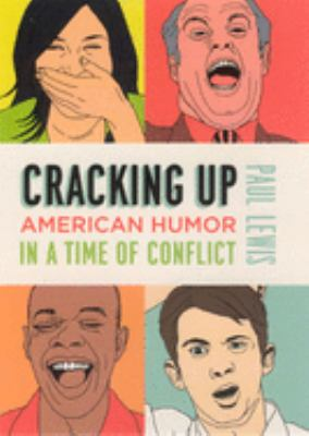Cracking Up: American Humor in a Time of Conflict 9780226476995