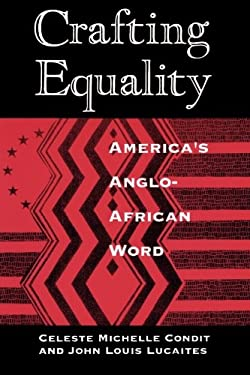 Crafting Equality: America's Anglo-African Word 9780226114651