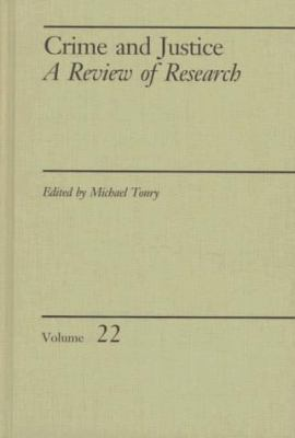 Crime and Justice, Volume 22: An Annual Review of Research 9780226808208