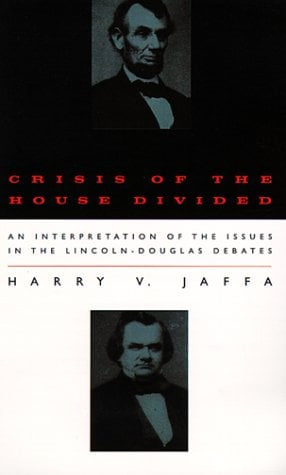 Crisis of the House Divided: An Interpretation of the Issues in the Lincoln-Douglas Debates 9780226391137