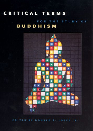 Critical Terms for the Study of Buddhism 9780226493152