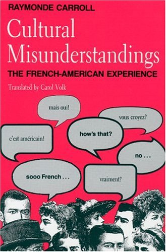 Cultural Misunderstandings: The French-American Experience 9780226094984