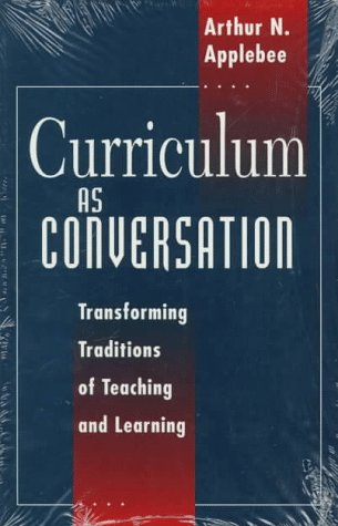 Curriculum as Conversation: Transforming Traditions of Teaching and Learning 9780226021232