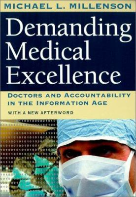Demanding Medical Excellence Demanding Medical Excellence Demanding Medical Excellence: Doctors and Accountability in the Information Age Doctors and 9780226525884