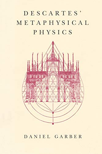 Descartes' Metaphysical Physics 9780226282190
