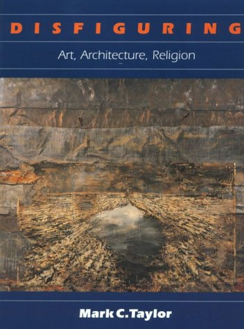 Disfiguring: Art, Architecture, Religion 9780226791333