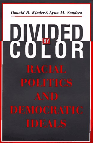 Divided by Color Divided by Color Divided by Color: Racial Politics and Democratic Ideals Racial Politics and Democratic Ideals Racial Politics and De 9780226435749