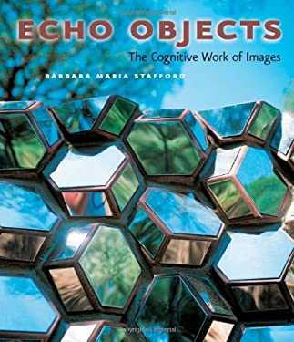 Echo Objects: The Cognitive Work of Images 9780226770529