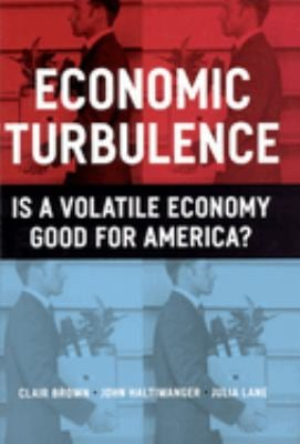 Economic Turbulence: Is a Volatile Economy Good for America? 9780226076324
