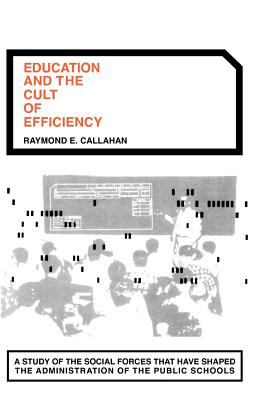 Education and the Cult of Efficiency 9780226091501