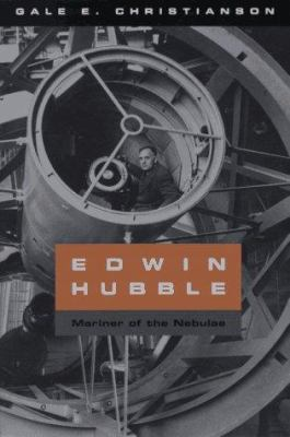Edwin Hubble: Mariner of the Nebulae 9780226105215