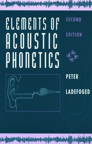 Elements of Acoustic Phonetics 9780226467641