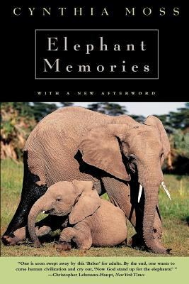 Elephant Memories: Thirteen Years in the Life of an Elephant Family 9780226542379