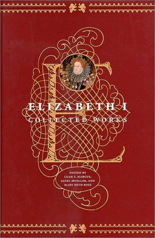 Elizabeth I: Collected Works
