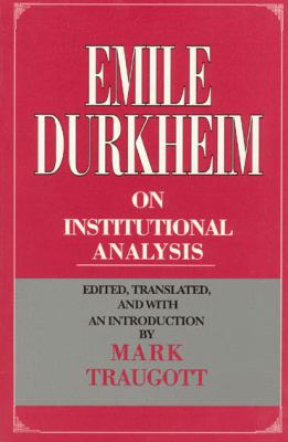 Emile Durkheim on Institutional Analysis 9780226173719