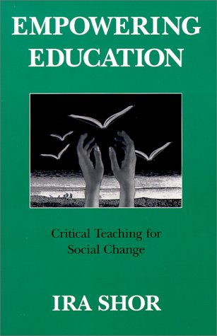 Empowering Education: Critical Teaching for Social Change 9780226753577