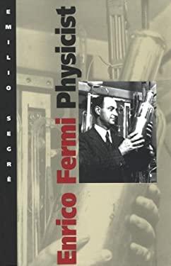 Enrico Fermi, Physicist 9780226744735