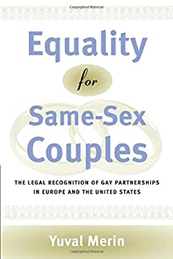 Equality for Same-Sex Couples: The Legal Recognition of Gay Partnerships in Europe and the United States 9780226520322