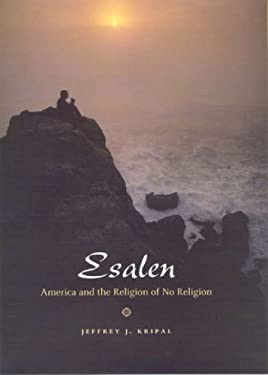 Esalen: America and the Religion of No Religion 9780226453705