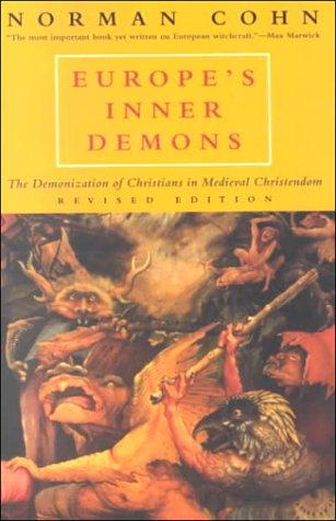 Europe's Inner Demons: The Demonization of Christians in Medieval Christendom 9780226113074