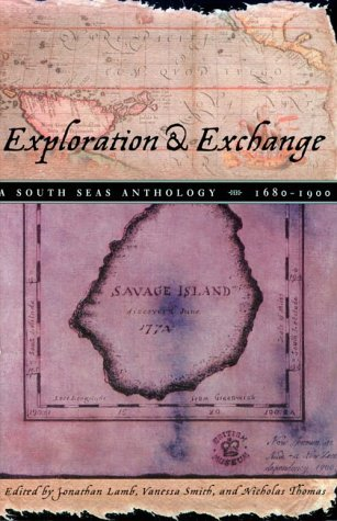 Exploration and Exchange: A South Seas Anthology, 1680-1900 9780226468464