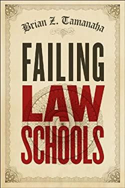 Failing Law Schools 9780226923611