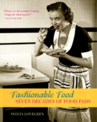 Fashionable Food: Seven Decades of Food Fads 9780226494074