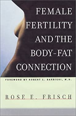 Female Fertility and the Body Fat Connection 9780226265452