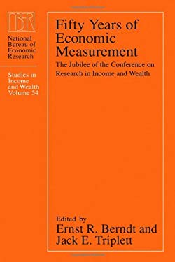 Fifty Years of Economic Measurement: The Jubilee of the Conference on Research in Income and Wealth 9780226043852
