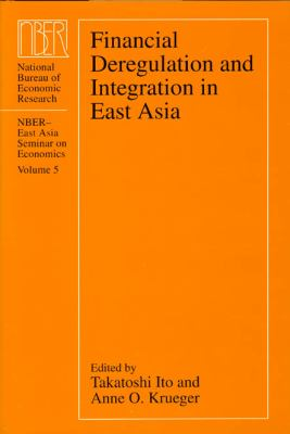Financial Deregulation and Integration in East Asia 9780226386713