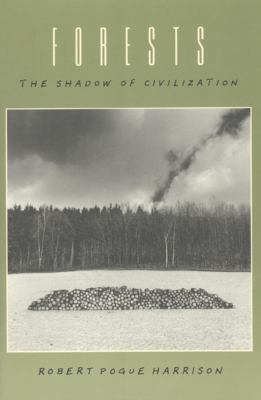 Forests: The Shadow of Civilization 9780226318073