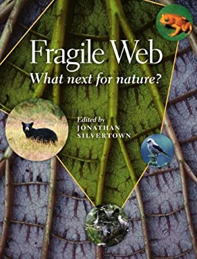 Fragile Web: What Next for Nature? 9780226757810