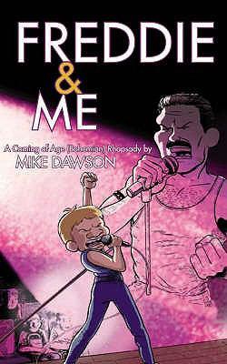 Freddie & Me: A Coming of Age (Bohemian) Rhapsody 9780224081931