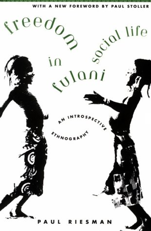 Freedom in Fulani Social Life: An Introspective Ethnography 9780226717432
