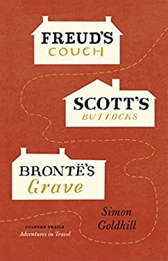 Freud's Couch, Scott's Buttocks, Bronte's Grave 9780226301310