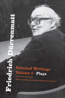 Friedrich Durrenmatt: Selected Writings, Volume I, Plays 9780226174266
