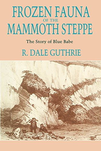 Frozen Fauna of the Mammoth Steppe: The Story of Blue Babe 9780226311234