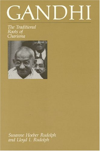 Gandhi: The Traditional Roots of Charisma 9780226731360