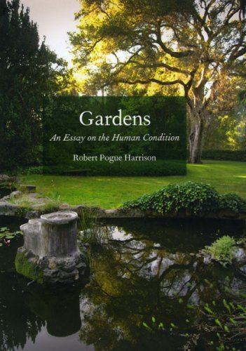 Gardens: An Essay on the Human Condition 9780226317892